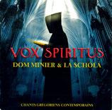 Dom Minier & La Schola - Vox Spiritus