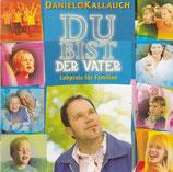 Daniel Kallauch - Du bist der Vater