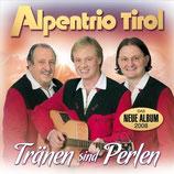 Alpentrio Tirol - Tränen sind Perlen