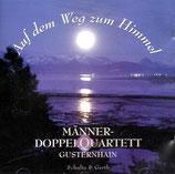 Männer-Doppelquartett Gusternhain - Auf dem Weg zum Himmel