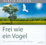 Frei wie ein Vogel - Die schönsten Chor-Pop-Songs