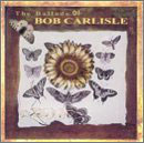 Bob Carlisle - The Ballads of Bob Carlisle