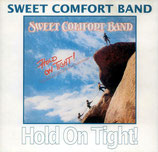 Sweet Comfort Band - Hold On Tight