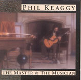 Phil Keaggy - The Master And The Musicians
