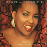 Martha Cambridge - The Voice Of Power and Passion : The Gospel ... Heart & Soul