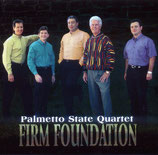 Palmetto State Quartet - Firm Foundation -