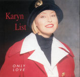Karyn List - Only Love