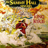 Sammy Hall Singers - King Jesus