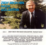 Herbert Issler - Zieh' mich hin nach Golgatha