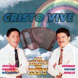 LOS HIJOS DEL REY : Jesualdo Bolano Bolanito & Esteban Chiche Ovalle - Cristo Vive (colombia)