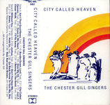 The Chester Gill Singers - City Called Heaven