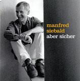 Manfred Siebald - Aber sicher