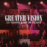 Greater Vision - 20 Years : Live In Texas 2-CD