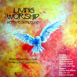 Keith Routledge - Living Worship