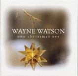 Wayne Watson - One Christmas Eve