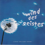 Wind des Geistes : Lieder von Hans Gnann