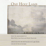 One Holy Lamb : A Musical For Easter (Mike Speck, Lari Goss, David Guthrie)