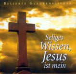Schulte & Gerth Studiochor - Seliges Wissen, Jesus ist mein