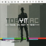 TOBYMAC : This Is Not A Test - Deluxe Edition