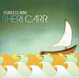 Sheri Carr - Fearless Now
