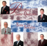 Palmetto State Quartet - Born to Royalty -