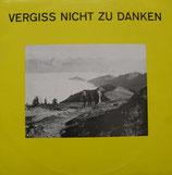Chor der Freien ev.Gemeinde Wil - Vergiss nicht zu danken (Fritz Weber,Jakob Hitz)