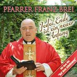 Franz Brei - Jedes Ende ist ein neuer Anfang