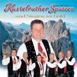 Kastelruther Spatzen - ...und singen ist Gold