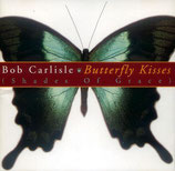 Bob Carlisle - Butterfly Kisses (Shades Of Grace)