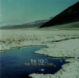 THE FOLD - This Too Shall Pass CD anfragen!