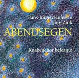 Hans-Jürgen Hufeisen / Jörg Zink / Knabenchor Belcanto : Abendsegen