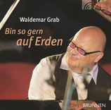 Waldemar Grab - Bin so gern auf Erden