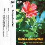 ERF : Gottes schöne Welt - Gespräche und Lieder für Vorschulkinder (Margret Birkenfeld, Renate Bergmann)