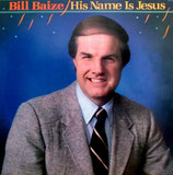 Bill Baize - His Name Is Jesus