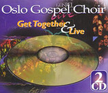 Oslo Gospel Choir - Get Together & Live (2-CD Box)