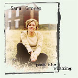 Sara Groves - Past The Wishing