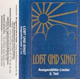 Lobt und singt - Ausgewählte Lieder 2.Teil