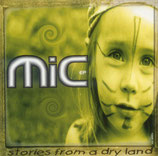 MIC - Stories From A Dry Land
