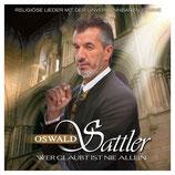 Oswald Sattler - Wer glaubt ist nie allein