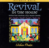 Revival In The House with the Motor City Mass Choir - Urban Praise