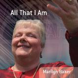 Marilyn Baker - All That I Am
