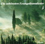 Die schönsten Evangeliumslieder 5