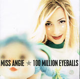 Miss Angie - 100 Million Eyeballs