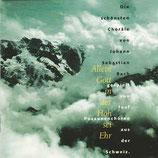 Allein Gott in der Höh sei Ehr : Die schönsten Choräle von Johann Sebastian Bach gespielt von 5 Posaunenchören aus der Schweiz