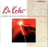 Lilo Keller & Reithalle-Band - Unsre Augen werden den König seh'n
