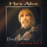 Don Francisco - He's Alive (Collection Vol.1)