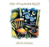 Chris Falson - For Dreamers Only