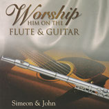 Simeon & John - Worship Him On The Flute & Guitar