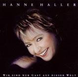 Hanne Haller - Wir sind nur Gast auf dieser Welt
