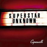 Capewalk - Superstar Unknown